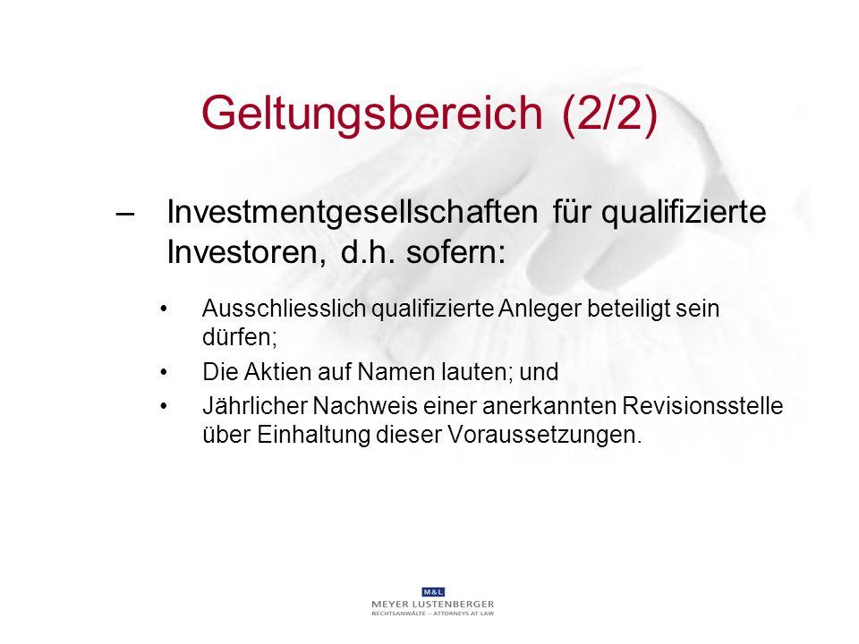 Geltungsbereich (2/2) Investmentgesellschaften für qualifizierte Investoren, d.h. sofern: