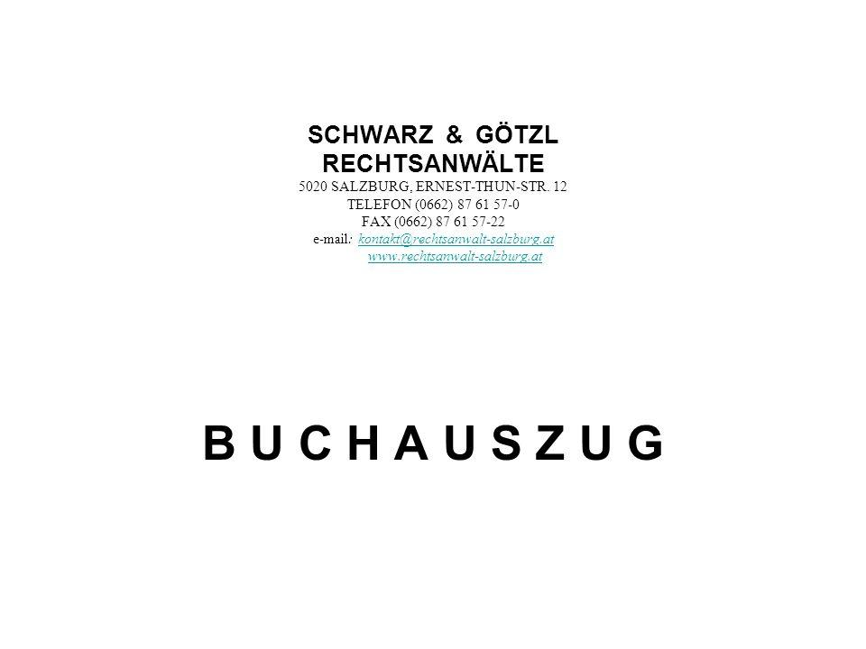 SCHWARZ & GÖTZL RECHTSANWÄLTE 5020 SALZBURG, ERNEST-THUN-STR