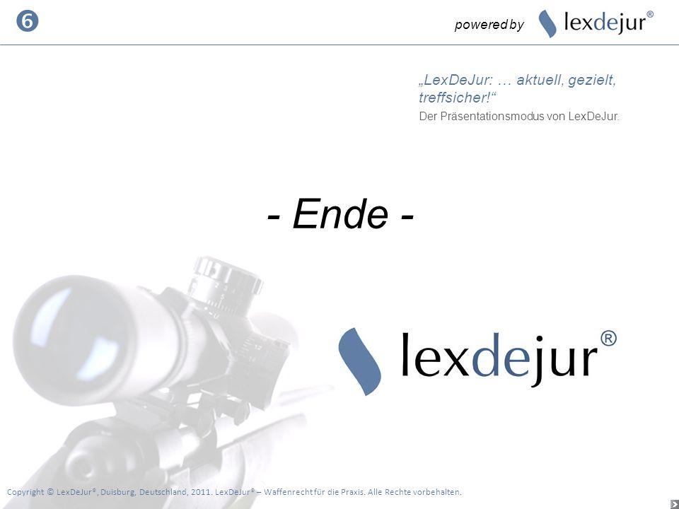 "- Ende -  ""LexDeJur: … aktuell, gezielt, treffsicher! powered by"