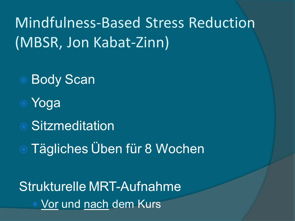 Mindfulness-Based Stress Reduction (MBSR, Jon Kabat-Zinn)