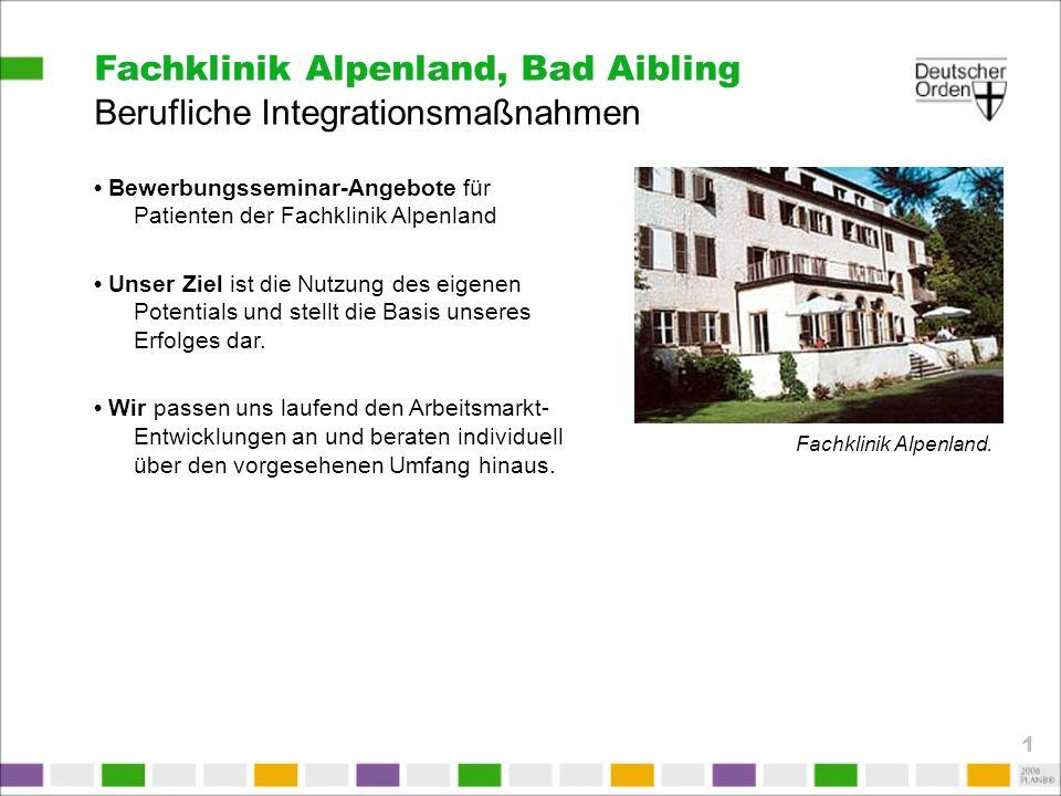 Fachklinik Alpenland, Bad Aibling Berufliche Integrationsmaßnahmen