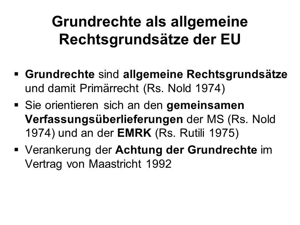 Grundrechte als allgemeine Rechtsgrundsätze der EU