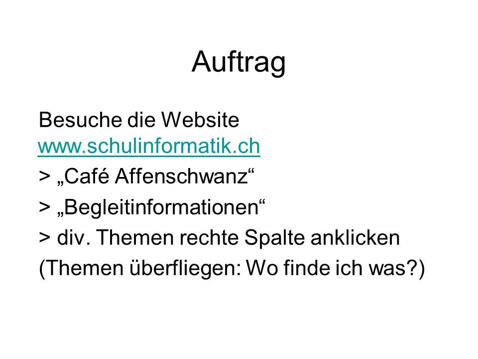 Auftrag Besuche die Website www.schulinformatik.ch