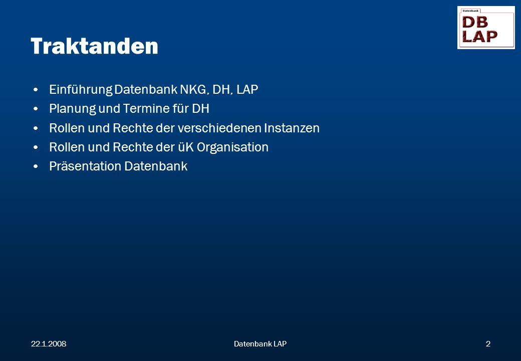 Traktanden Einführung Datenbank NKG, DH, LAP