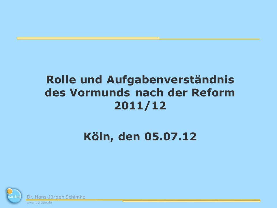 Rolle und Aufgabenverständnis des Vormunds nach der Reform 2011/12