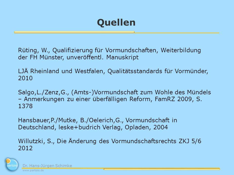 Quellen Rüting, W., Qualifizierung für Vormundschaften, Weiterbildung der FH Münster, unveröffentl. Manuskript.