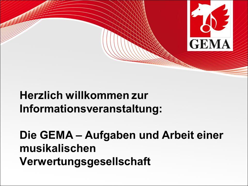 Herzlich willkommen zur Informationsveranstaltung: Die GEMA – Aufgaben und Arbeit einer musikalischen Verwertungsgesellschaft