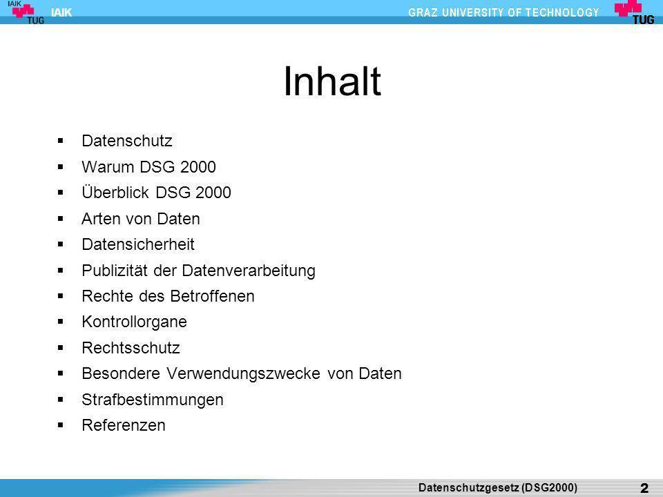 Inhalt Datenschutz Warum DSG 2000 Überblick DSG 2000 Arten von Daten
