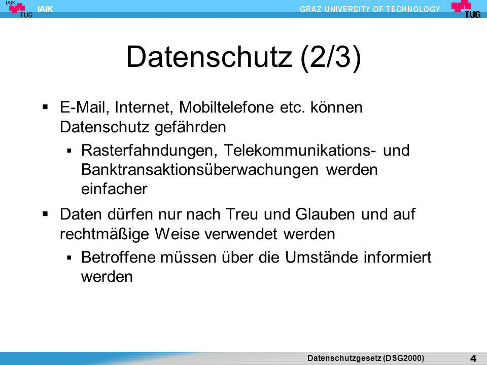 Datenschutz (2/3) E-Mail, Internet, Mobiltelefone etc. können Datenschutz gefährden.