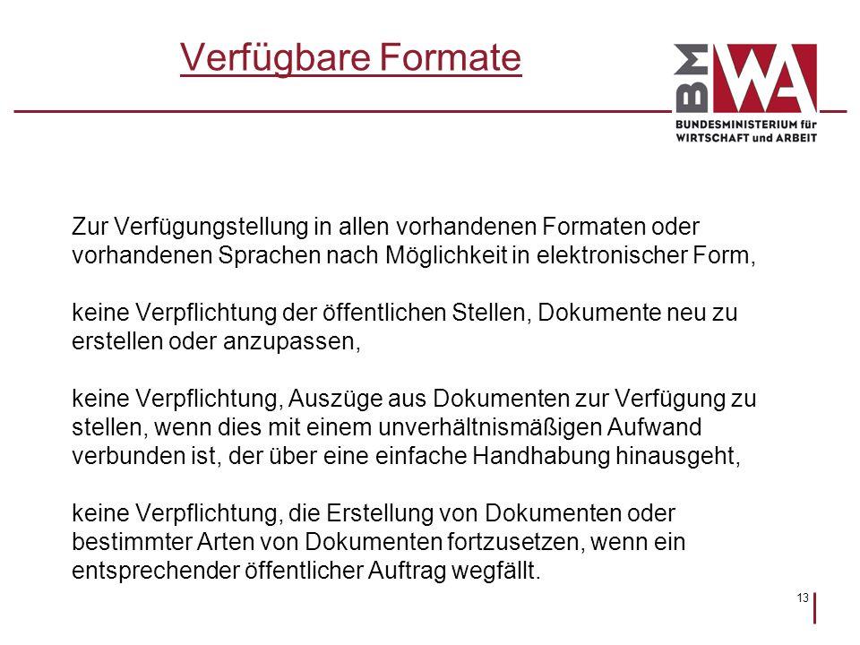 Verfügbare Formate Zur Verfügungstellung in allen vorhandenen Formaten oder. vorhandenen Sprachen nach Möglichkeit in elektronischer Form,