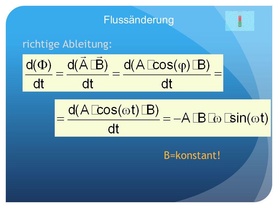 Flussänderung richtige Ableitung: B=konstant!