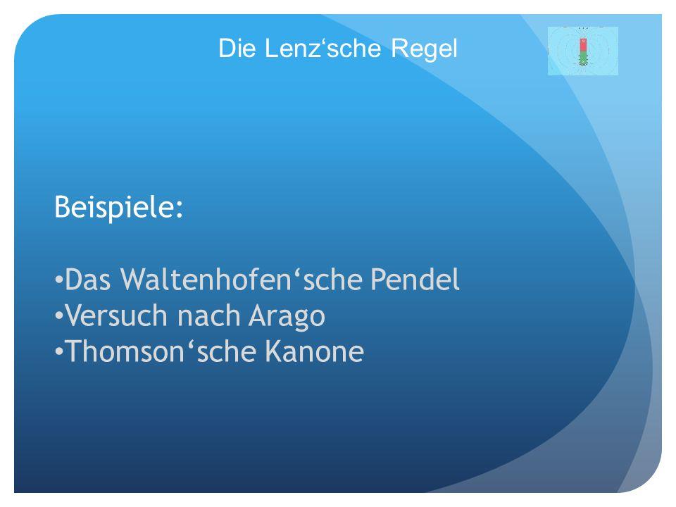Das Waltenhofen'sche Pendel Versuch nach Arago Thomson'sche Kanone