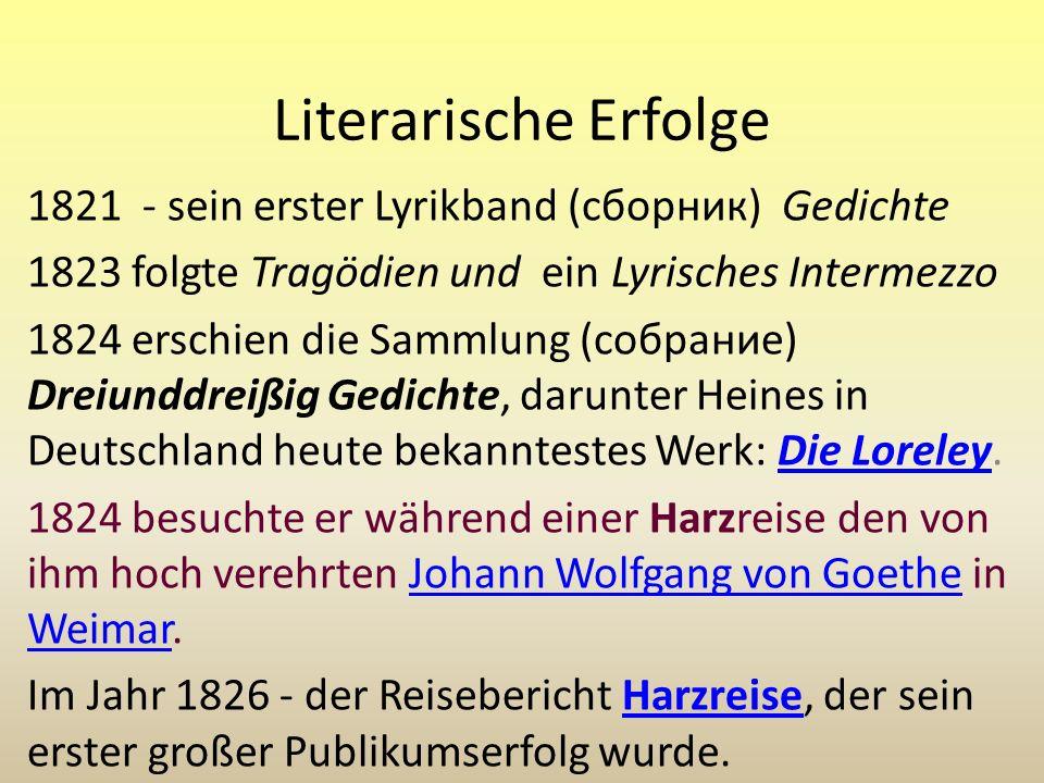 Literarische Erfolge 1821 - sein erster Lyrikband (сборник) Gedichte