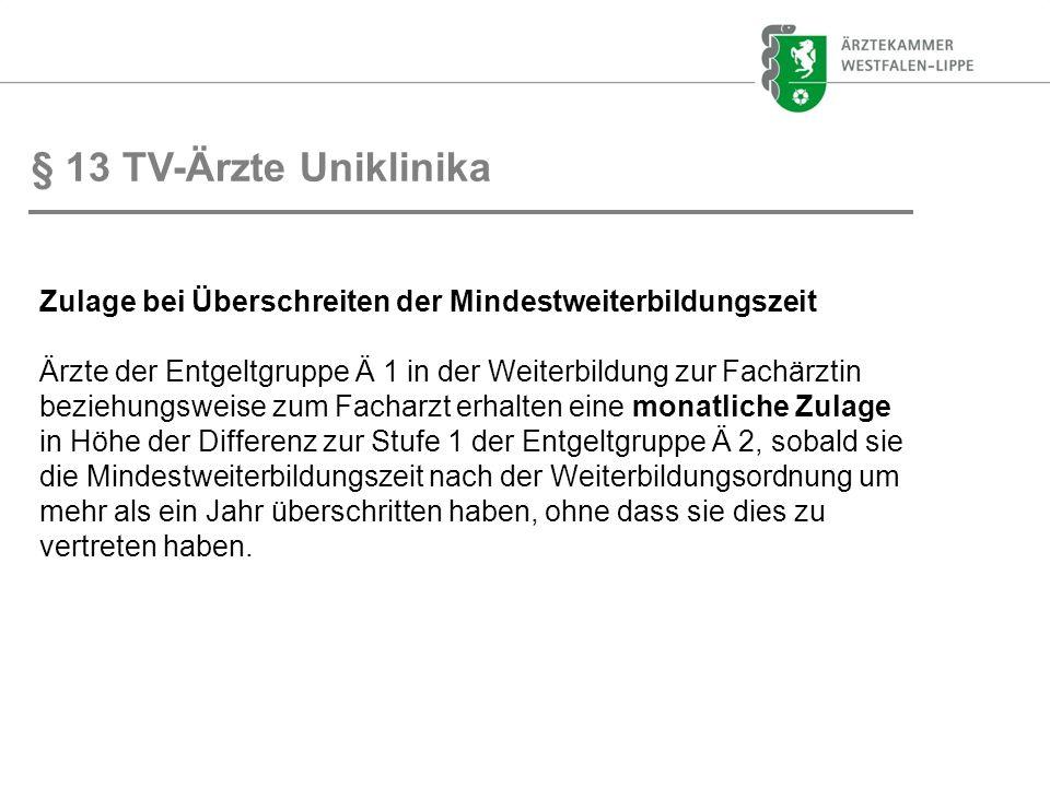 § 13 TV-Ärzte Uniklinika Zulage bei Überschreiten der Mindestweiterbildungszeit.