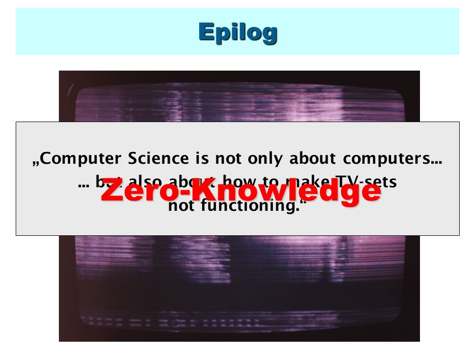 "Zero-Knowledge Epilog ""Computer Science is not only about computers..."
