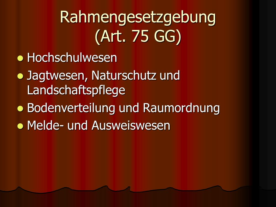 Rahmengesetzgebung (Art. 75 GG)