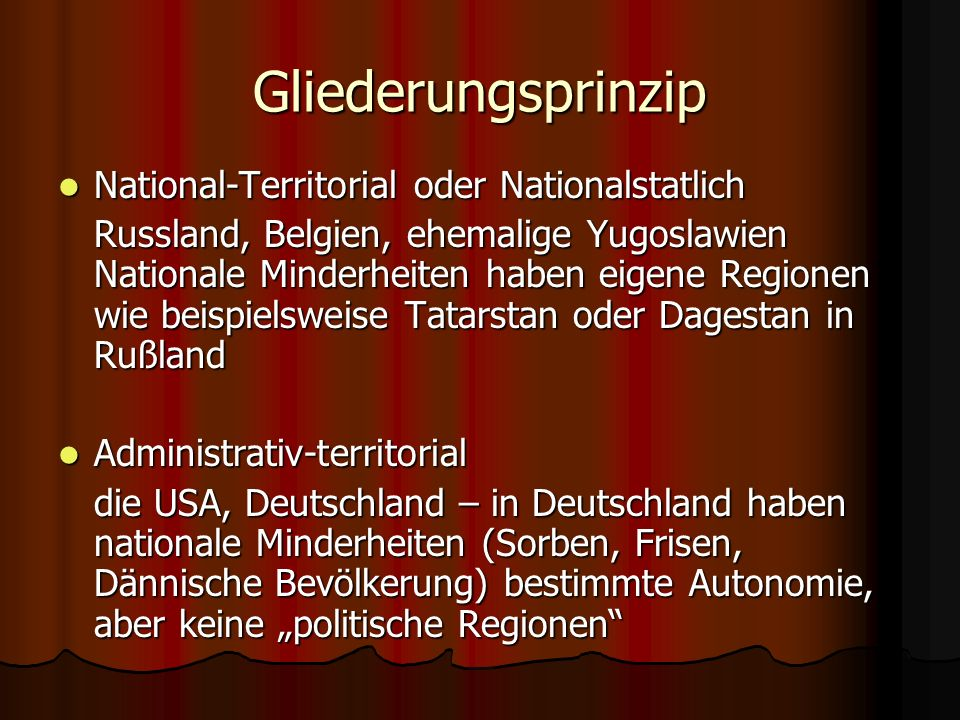 Gliederungsprinzip National-Territorial oder Nationalstatlich