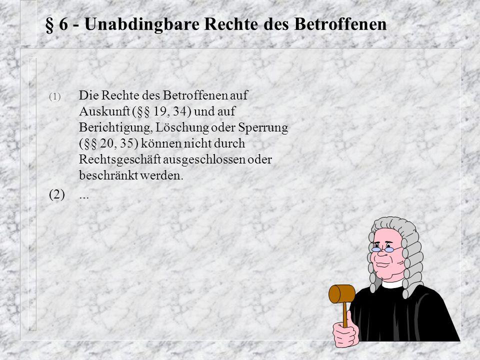 § 6 - Unabdingbare Rechte des Betroffenen