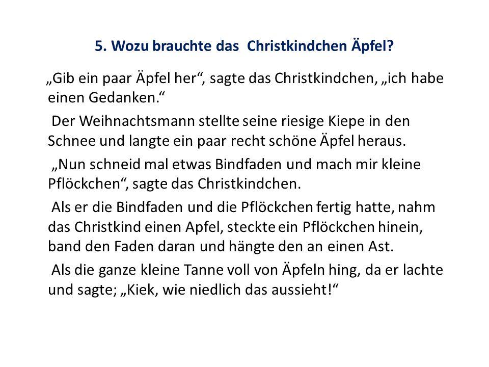 5. Wozu brauchte das Christkindchen Äpfel
