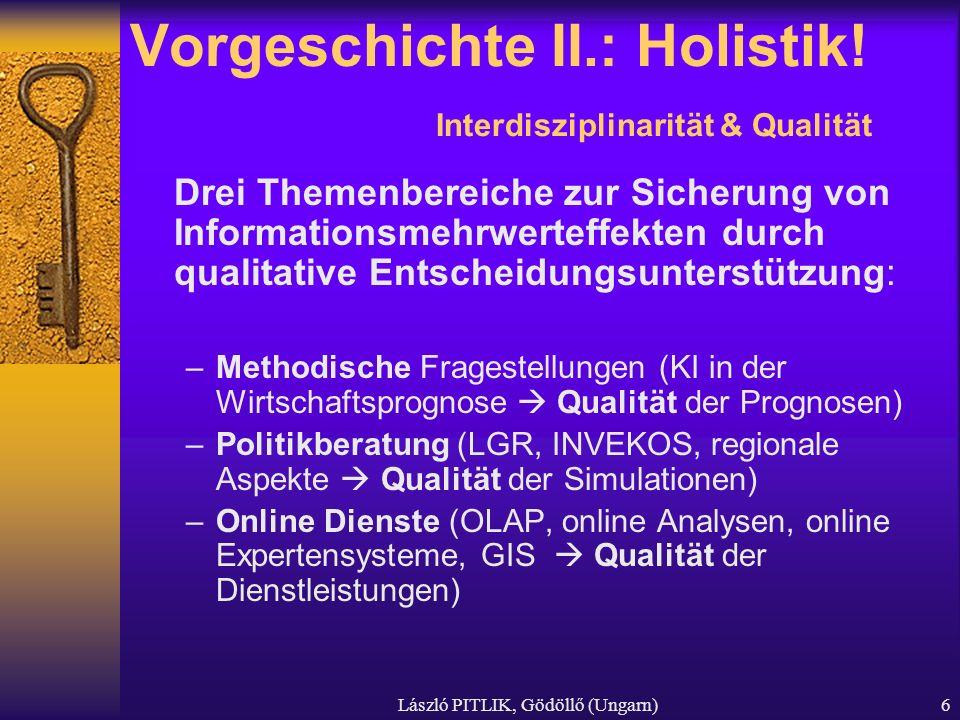 Vorgeschichte II.: Holistik! Interdisziplinarität & Qualität