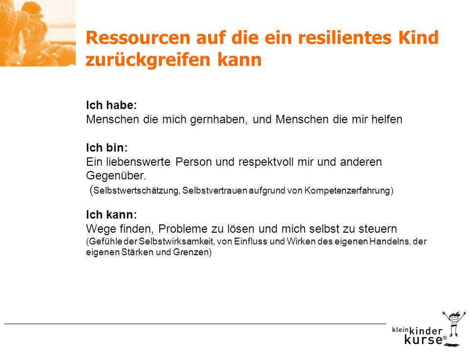 Ressourcen auf die ein resilientes Kind zurückgreifen kann