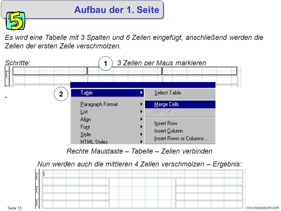 Aufbau der 1. Seite Es wird eine Tabelle mit 3 Spalten und 6 Zeilen eingefügt, anschließend werden die Zellen der ersten Zeile verschmolzen.
