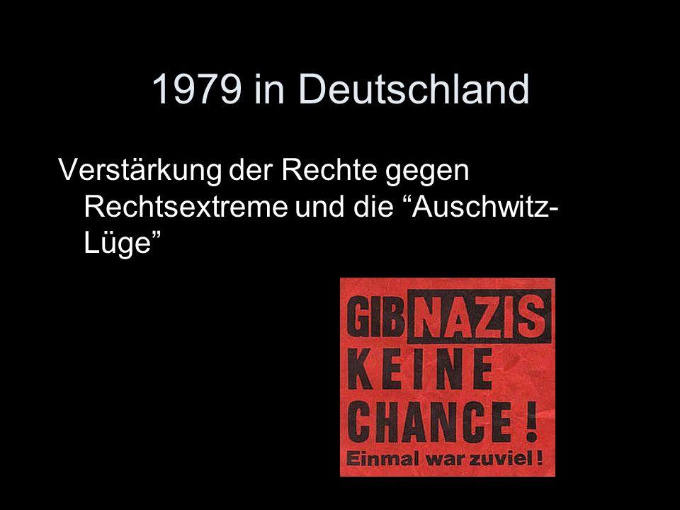 1979 in Deutschland Verstärkung der Rechte gegen Rechtsextreme und die Auschwitz-Lüge