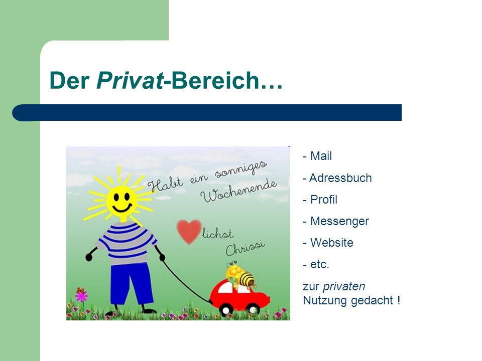 Der Privat-Bereich… Mail Adressbuch Profil Messenger Website etc.