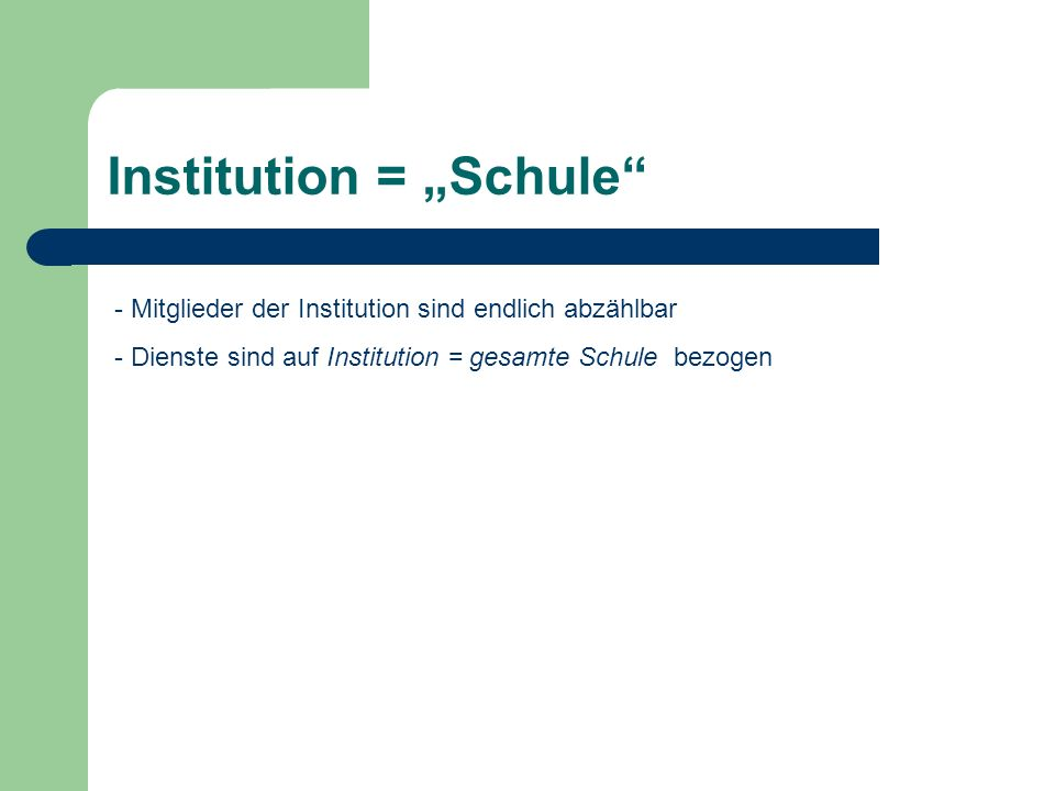"Institution = ""Schule"