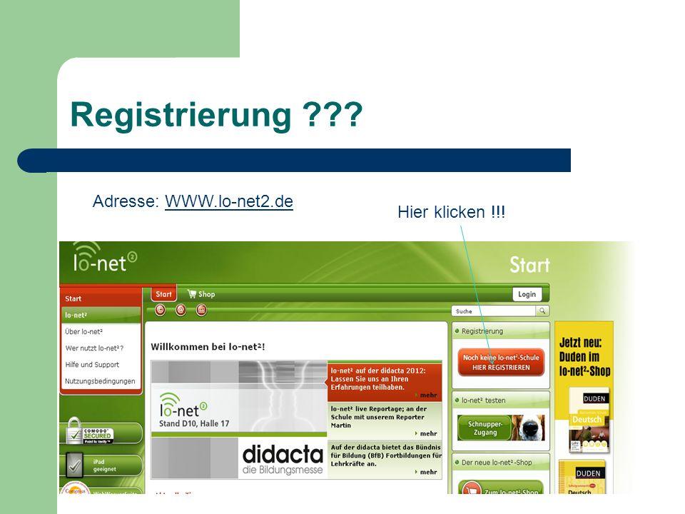 Registrierung Adresse: WWW.lo-net2.de Hier klicken !!!