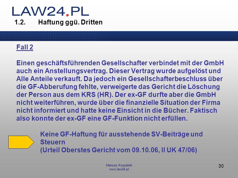 Einen geschäftsführenden Gesellschafter verbindet mit der GmbH