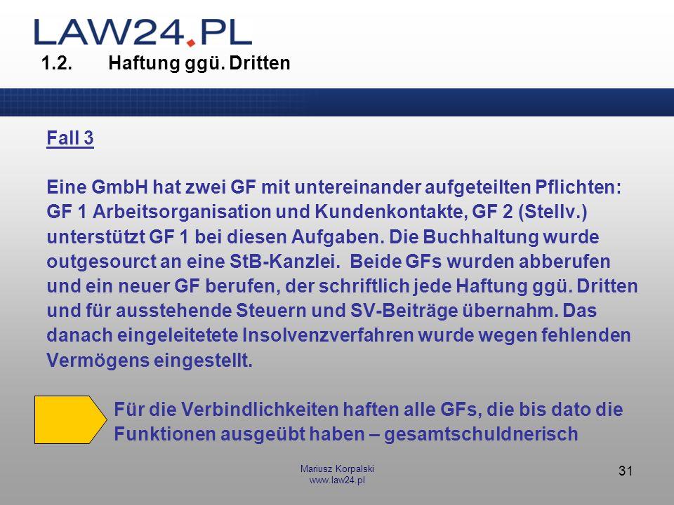 Eine GmbH hat zwei GF mit untereinander aufgeteilten Pflichten: