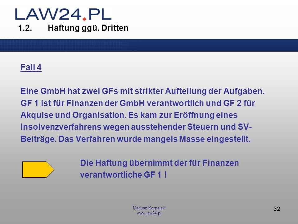 Eine GmbH hat zwei GFs mit strikter Aufteilung der Aufgaben.