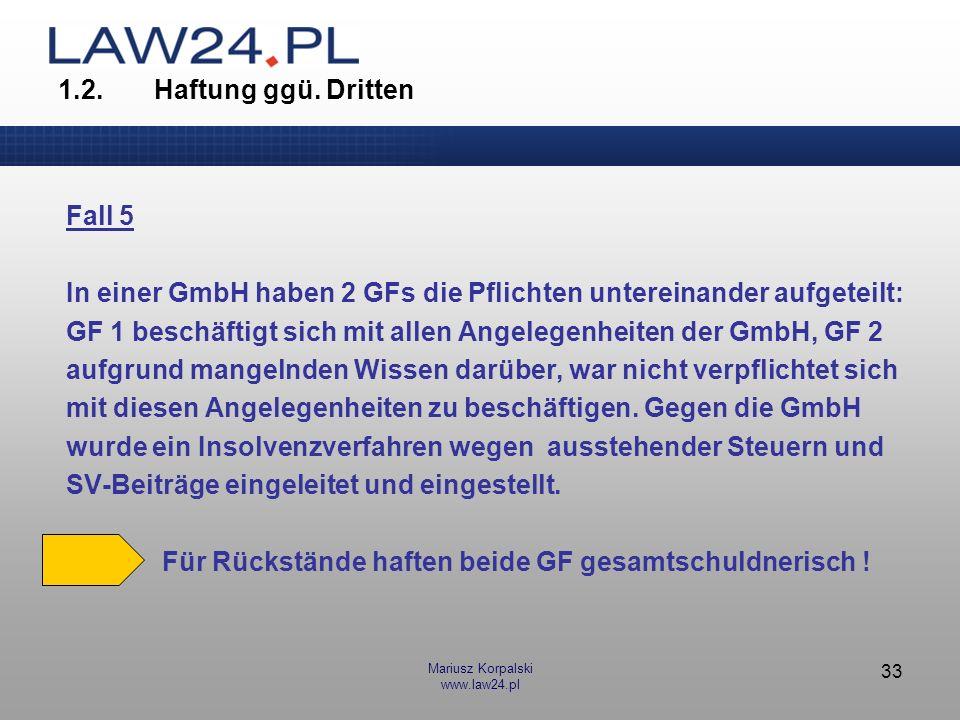 In einer GmbH haben 2 GFs die Pflichten untereinander aufgeteilt: