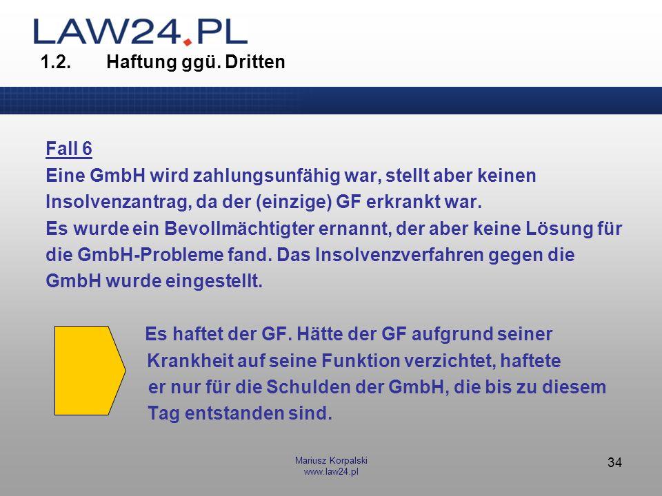 Eine GmbH wird zahlungsunfähig war, stellt aber keinen
