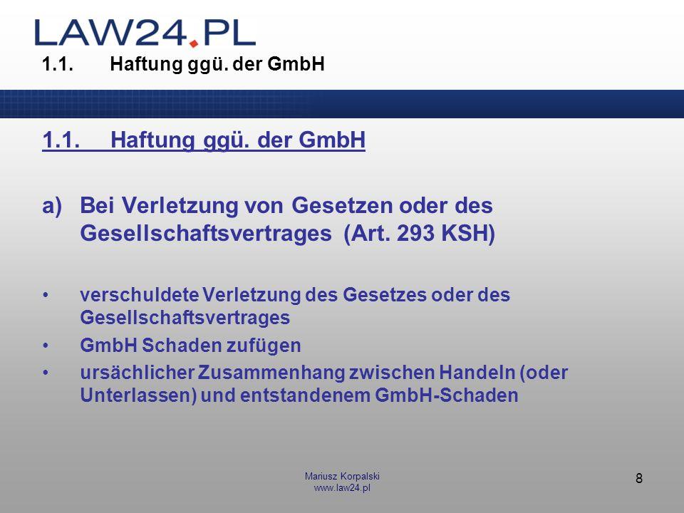 1.1. Haftung ggü. der GmbH 1.1. Haftung ggü. der GmbH. a) Bei Verletzung von Gesetzen oder des Gesellschaftsvertrages (Art. 293 KSH)