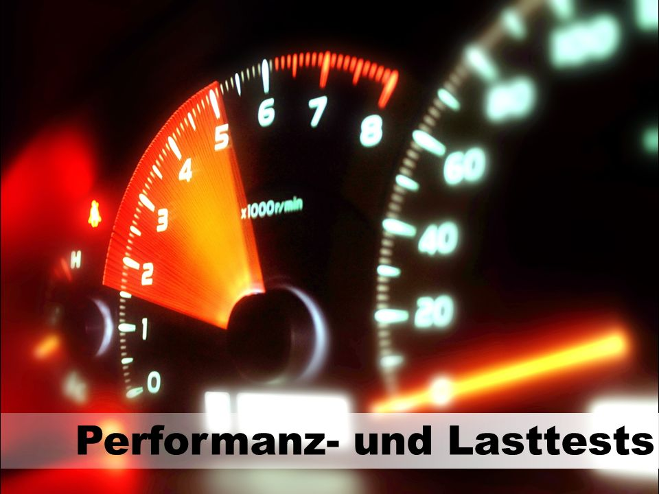 Performanz- und Lasttests