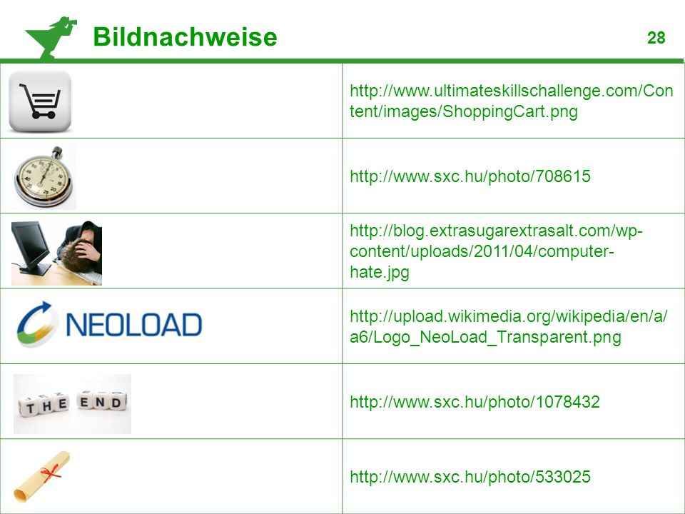 Bildnachweise 28. http://www.ultimateskillschallenge.com/Content/images/ShoppingCart.png. http://www.sxc.hu/photo/708615.