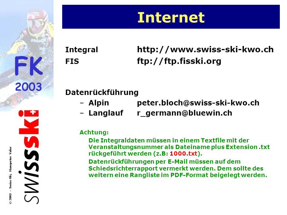 Internet Integral http://www.swiss-ski-kwo.ch FIS ftp://ftp.fisski.org
