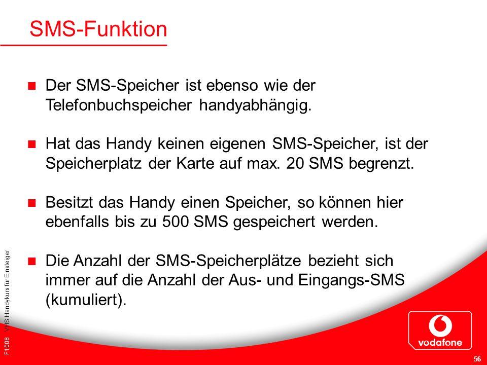 SMS-Funktion Der SMS-Speicher ist ebenso wie der Telefonbuchspeicher handyabhängig.