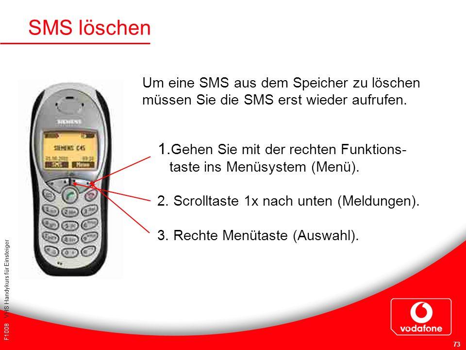SMS löschen 1.Gehen Sie mit der rechten Funktions-
