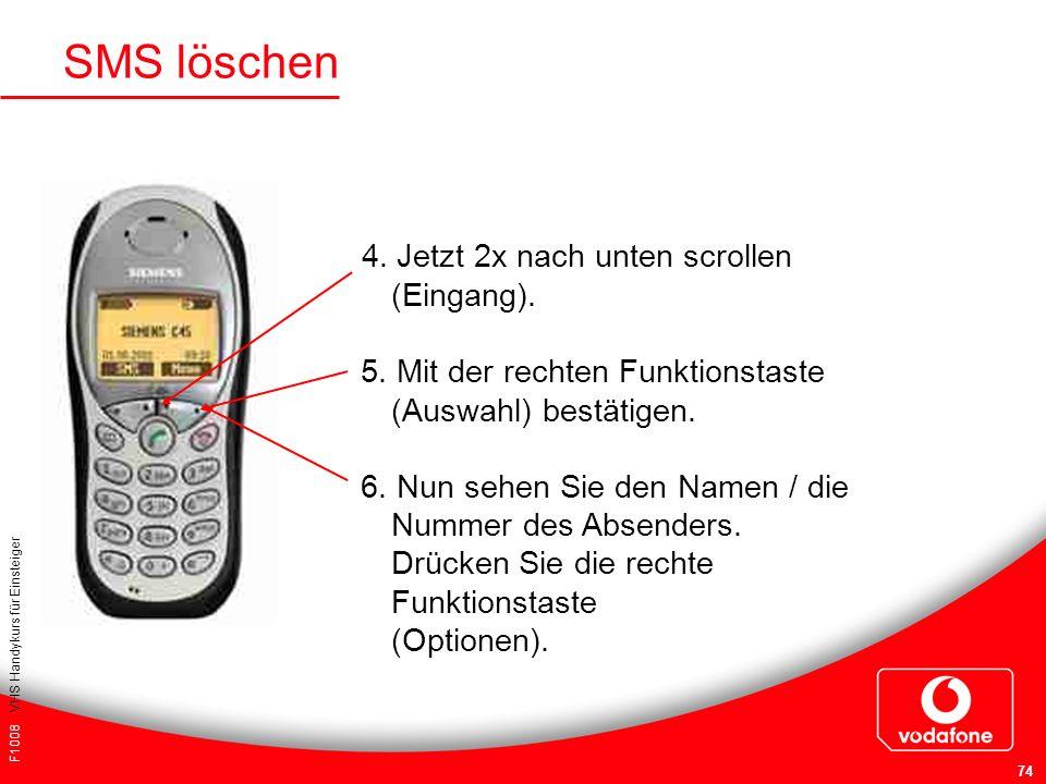 SMS löschen 4. Jetzt 2x nach unten scrollen (Eingang).