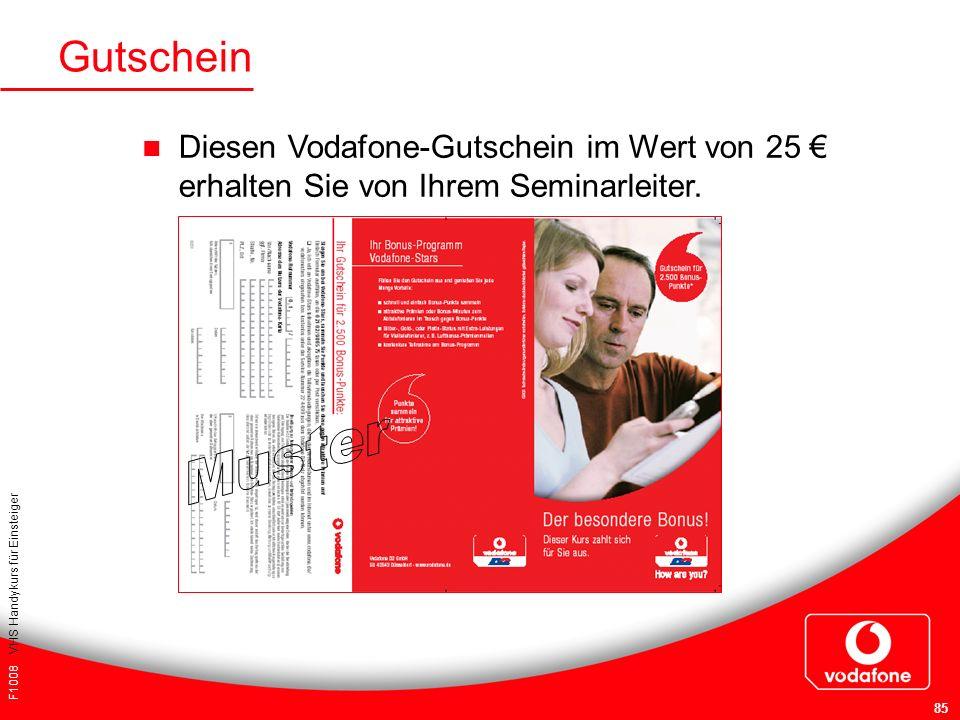 Gutschein Diesen Vodafone-Gutschein im Wert von 25 € erhalten Sie von Ihrem Seminarleiter. Muster.