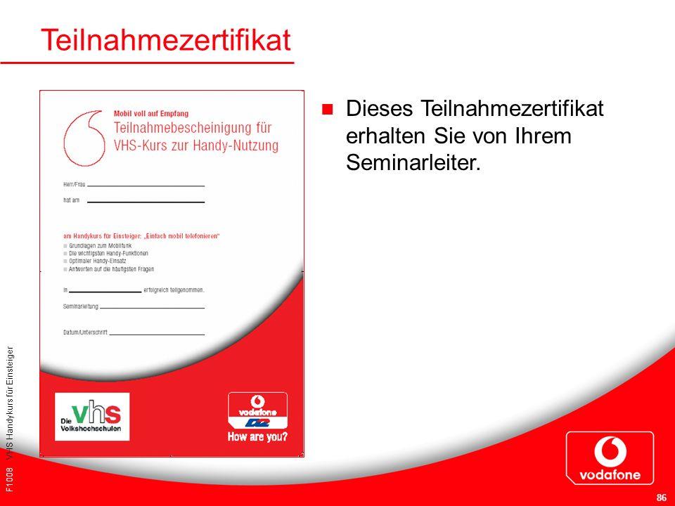 Teilnahmezertifikat Dieses Teilnahmezertifikat erhalten Sie von Ihrem Seminarleiter. VHS Handykurs für Einsteiger.