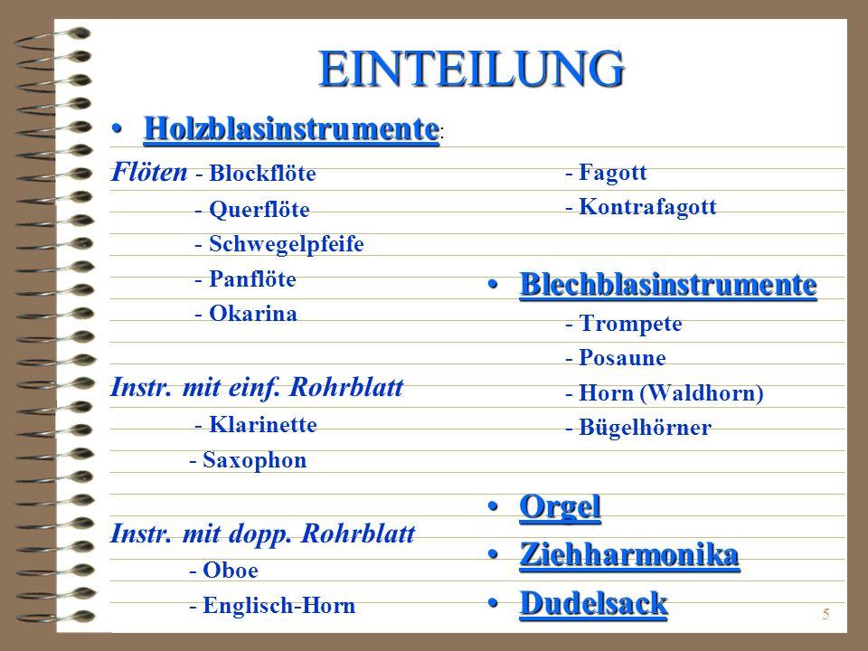 EINTEILUNG Holzblasinstrumente: Orgel Ziehharmonika Dudelsack