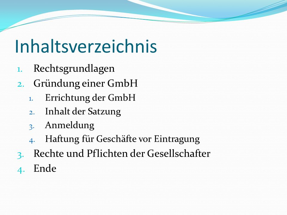 Inhaltsverzeichnis Rechtsgrundlagen Gründung einer GmbH
