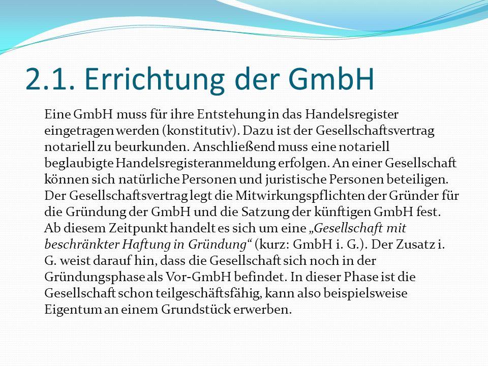 2.1. Errichtung der GmbH