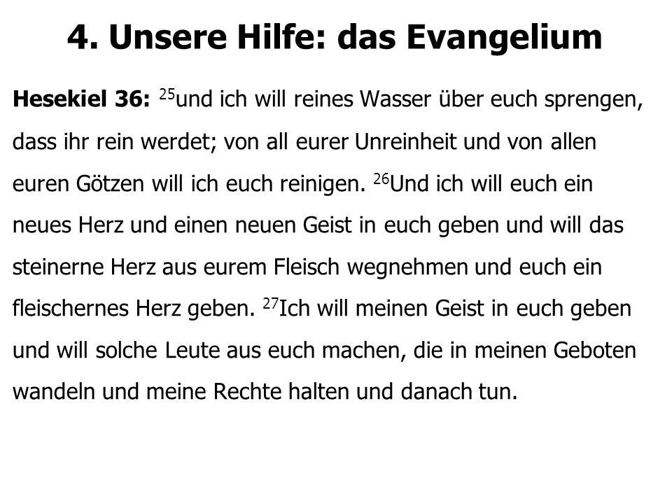 4. Unsere Hilfe: das Evangelium