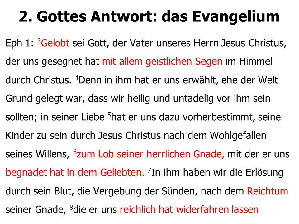 2. Gottes Antwort: das Evangelium