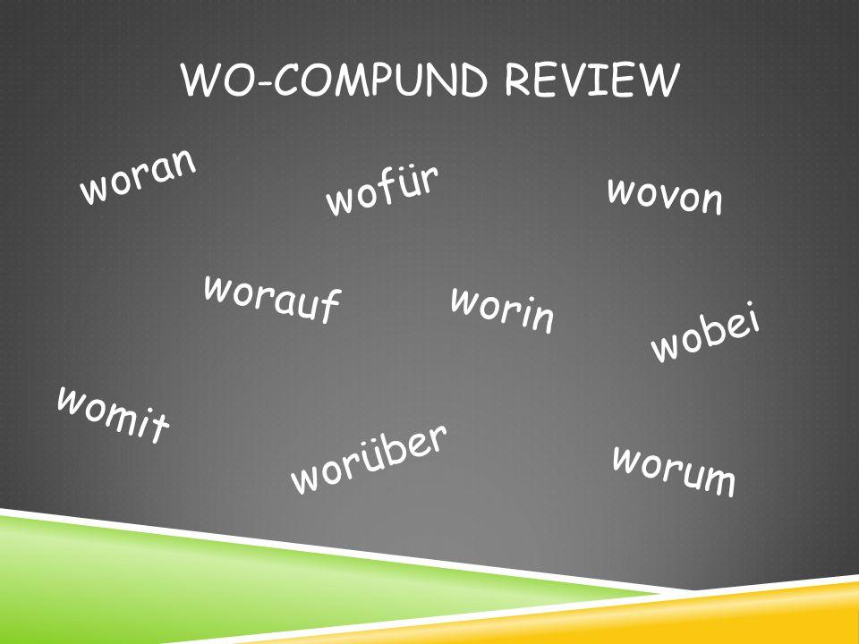 Wo-Compund Review woran wofür wovon worauf worin wobei womit worüber worum